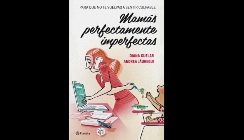 Mamás perfectamente imperfectas. (Foto: Difusión)