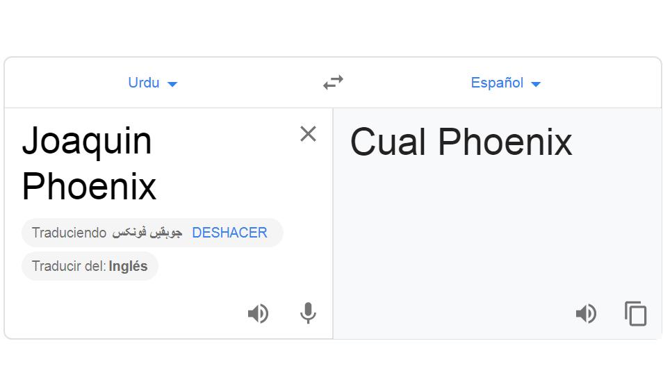 Esto es lo que sucede si traduces Joaquin Phoenix en Google Traductor del idioma urdú al español. (Foto: Google)